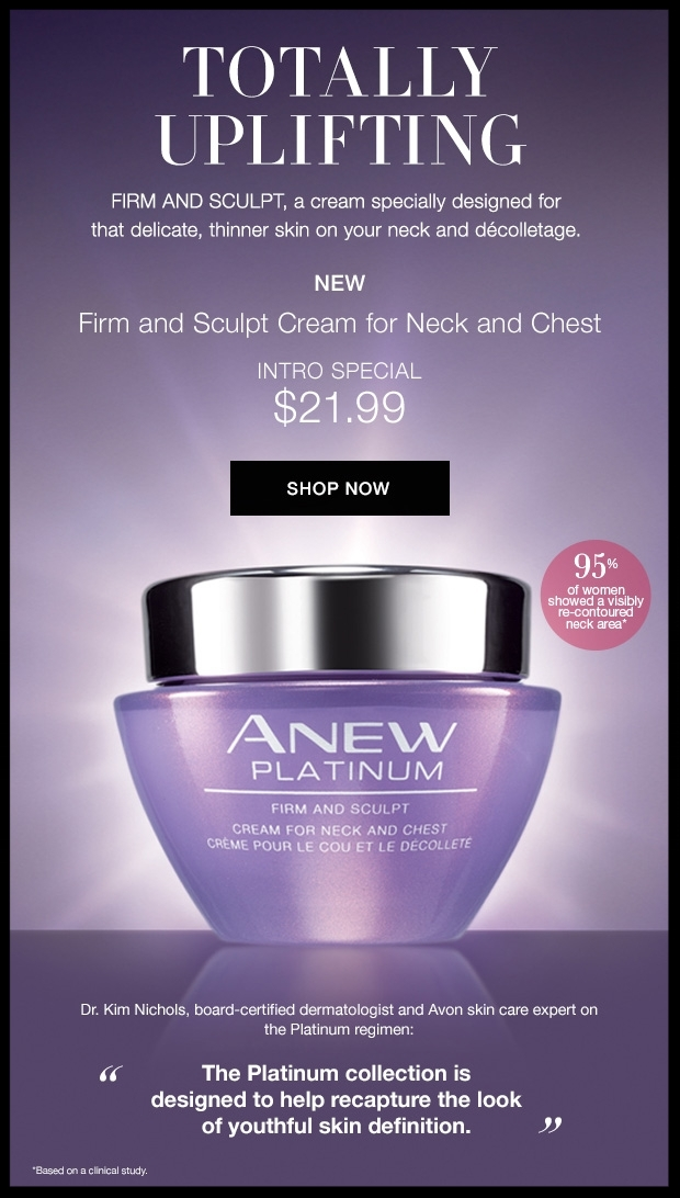 Avon ~  Anew Platinum Firm and Sculpt Cream for Neck and Chest  ~ Was: $38 Intro Price: $21.99 +  3-Piece Limited Edition Set Only $10 with any $40 Purchase  + Free shipping with $40 order or free ShopRunner with $25 order