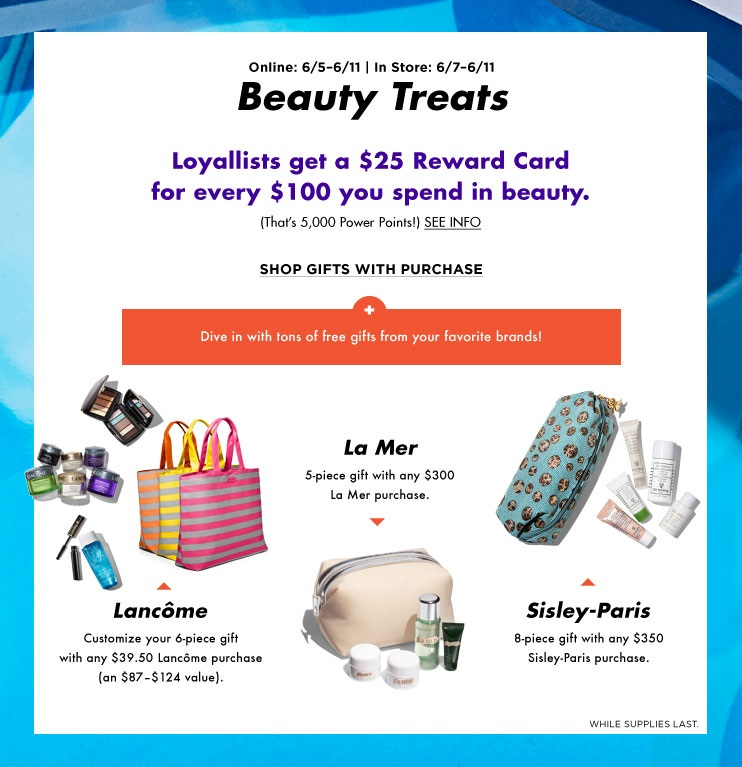Bloomingdale's  ~ Lots of GWP Offers + Free shipping with any $50 beauty order or  become a  Loyallist  (It's free to join) for free shipping on any order