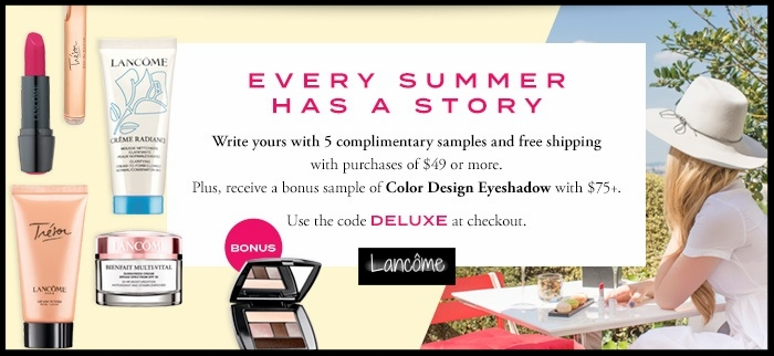 Lancôme  ~ 5 free deluxe samples with $49 purchase + A bonus sample of Color Design Eyeshadow with $75 purchase with promo code: DELUXE (Ends 6/14) + Free shipping with $49 order
