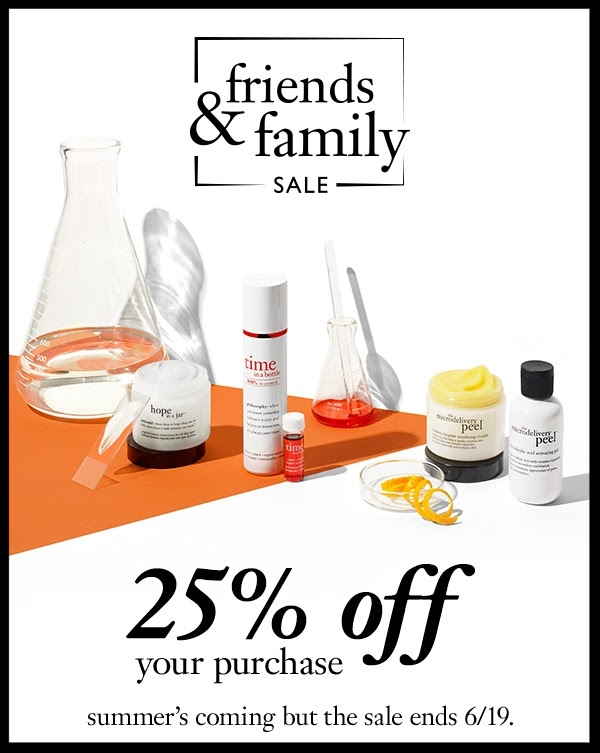 Philosophy ~  Enjoy 25% off your purchase with promo code: WEAREFAMILY (Ends 6/19) + 3 free samples with every order + Free shipping with $50 order