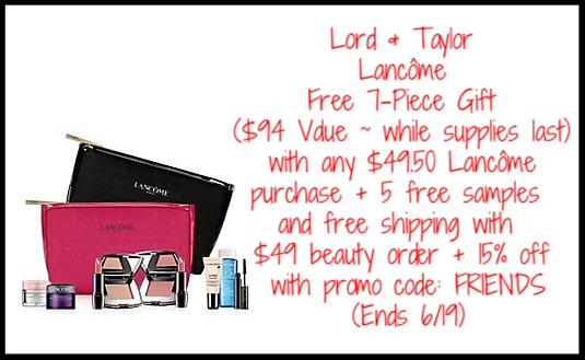 Lord & Taylor ~ Lancôme ~ Free 7-Piece Gift ($94 Value ~ while supplies last) with any $49.50 Lancôme purchase + 5 free samples and free shipping with $49 beauty order + 15% off with promo code: FRIENDS (Ends 6/19)