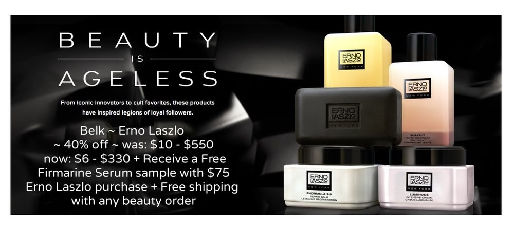 Belk ~ Erno Laszlo ~ 40% off ~ was: $10 - $550 now: $6 - $330 + Receive a Free Firmarine Serum sample with $75 Erno Laszlo purchase + Free shipping with any beauty order