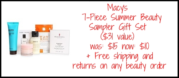 Macy's ~   7-Piece Summer Beauty Sampler Gift Set  ($31 value) ~ was: $15 now: $10 + Free shipping and returns on any beauty order