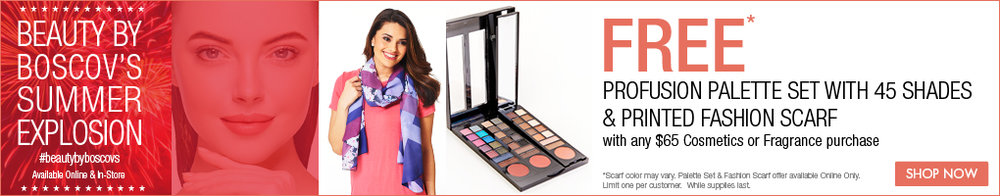 Boscov's  ~ Free Palette Set with 45 shades and a Printed Fashion Scarf with any $65 Cosmetics or Fragrance Purchase + Free shipping with $49 beauty order