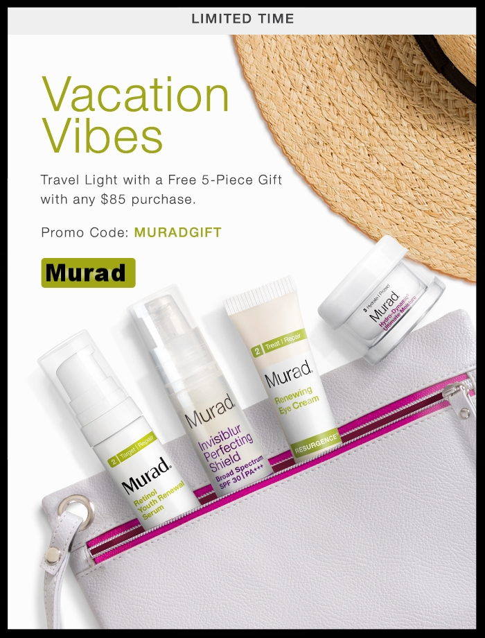 Murad  ~  Free 5-Piece Gift with $85 purchase with promo code: MURADGIFT (Ends 7/31 at 11:59 PM PT) + 3 free samples with every order + Free shipping