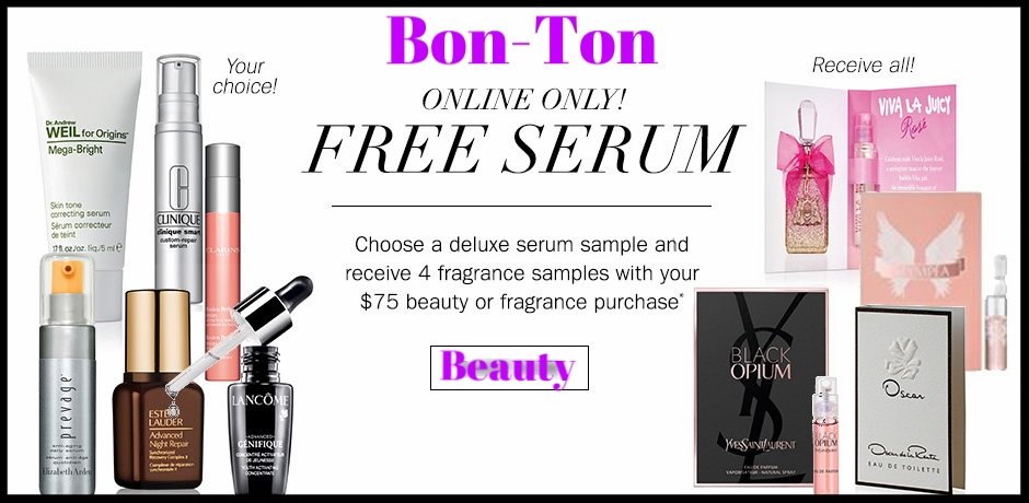 Bon-Ton ~ Choice of free deluxe serum and 4 fragrance samples with $75 Beauty purchase (While supplies last!) +  GWP Page  + Free shipping with any beauty order with promo code: BEAUTY