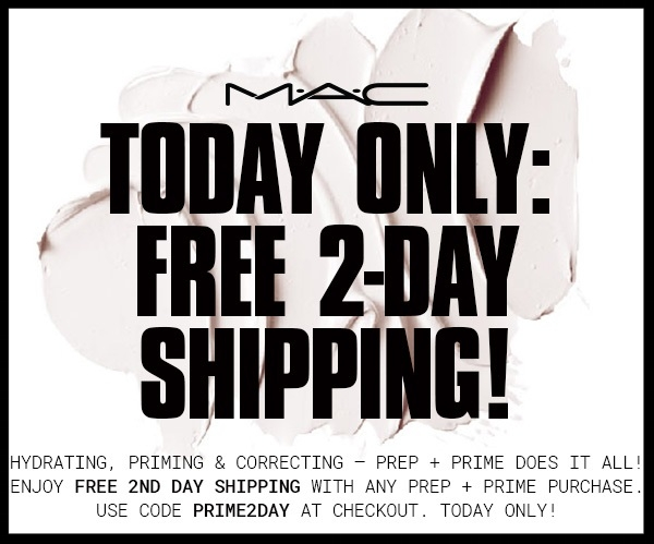 MAC Cosmetics ~ Free 2-Day SHipping with any  Prep + Prime Purchase  with promo code: PRIME2DAY (Ends 7/11) + Free sample + Free returns