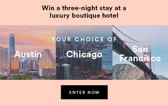 Choose your own adventure. Their partners at InsideHook are offering up three days and nights of luxury travel in some of America's trendiest hubs —your destination is up to you.  Enter by Sunday, August 6 for your chance to win :  A three-night stay for you and a guest at a One Night hotel property of your choice.  $1,000 towards travel and dining.  Three days of luxury travel concierge services from Journy.  A three-month subscription to Wine Awesomeness.  (OPEN ONLY TO LEGAL RESIDENTS OF THE 50 UNITED STATES AND DISTRICT OF COLUMBIA WHO ARE AT LEAST 21 YEARS OLD AS OF THE DATE OF ENTRY ~Ends August 6, 2017 at 11:59 PM GMT)