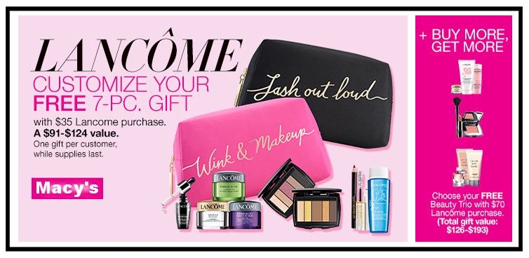 Macy's ~  Lancôme  ~ Customize Your FREE 7-Piece Lancôme Gift With Any $35 Lancôme Purchase + Choose Your FREE LancômeSkincare, Makeup, Or Fragrance Trio With Any $70 Lancôme Purchase + Lancôme Visionnaire Advanced Skin Corrector Packette With Any Beauty Purchase + FREE SHIPPING & RETURNS ON ANY BEAUTY ORDER