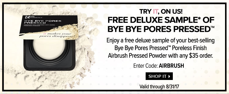 it cosmetics ~ Free deluxe sample of Bye Bye Pores Pressed™ Poreless Finish Airbrush Pressed Powder with any $35 order with promo code: AIRBRUSH (Ends 8/31) + Free samples + Free shipping with $25 order