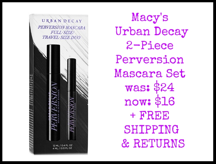 Macy's ~  Urban Decay 2-Piece Perversion Mascara Set  was: $24 now: $16 + FREE SHIPPING & RETURNS  This set includes:  Full-Size Perversion Mascara  Travel-Size Perversion Mascara