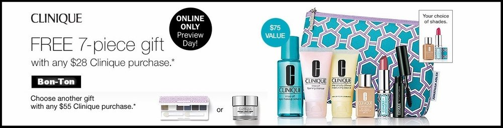 Bon-Ton ~  Clinique  ~ 7-Piece Gift with $28 Clinique purchase + Free Bonus Gift with $55 Clinique purchase + Free shipping with any beauty order with promo code: BEAUTY