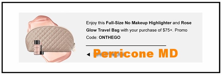 Perricone MD ~Free full-size No Highlighter Highlighter ($35 value) and Travel Bag with $75 purchase with promo code: ONTHEGO (Ends 8/8 at 11:59PM PST.) + Free samples +  Free shipping on all U.S. orders