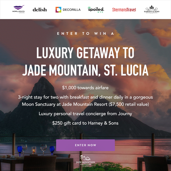 Luxury Escape to St. Lucia Sweepstakes ~ Last Chance to Win This Luxe Getaway to Jade Mountain!  Enter for your chance  to win!   PRIZE INCLUDES:    3-night stay for two with breakfast and dinner daily in a gorgeous Moon Sanctuary at Jade Mountain Resort. Includes a private infinity pool! ($7,500 VALUE!)    A $1,000 gift card towards airfare.    Personal travel concierge from Journy with a customized trip itinerary.    $250 gift card to Harney & Sons.    Total value:  $8,850   ( Must be 21+ to enter. This Giveaway is open only to individuals who are permanent legal residents of the 50 United States of America. Ends 11:59pm ET on August 9, 2017)