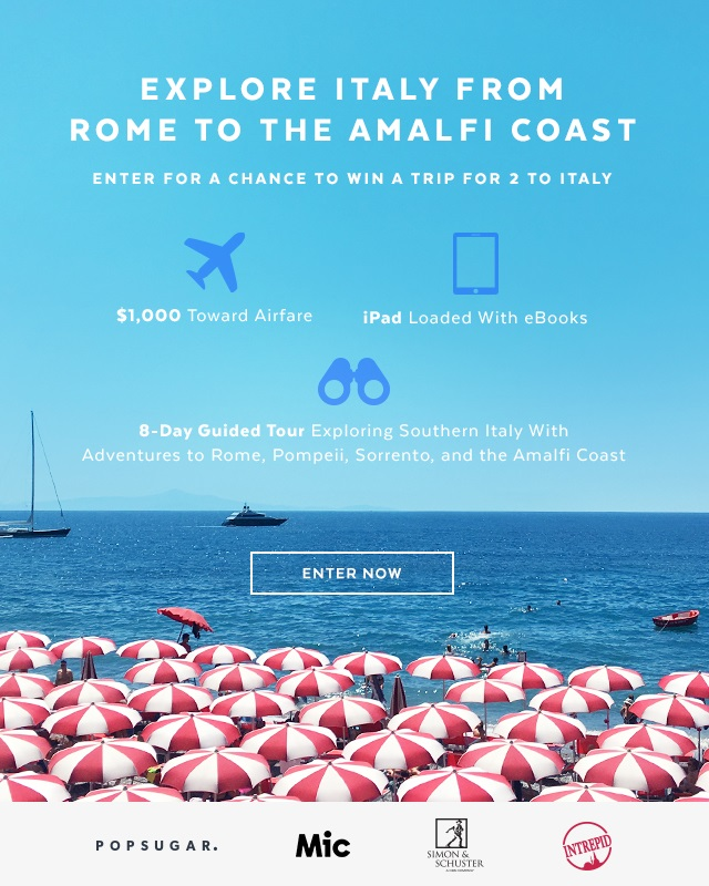 Enter for a chance to win an 8-Day Tour of Italy and Explore Rome to the Amalfi Coast!  (OPEN TO LEGAL RESIDENTS OF THE 50 UNITED STATES. All entrants must be the age of majority in their respective state as of the date of entry and over 18 years of age. Ends 8/31 at 11:59 p.m. PDT)