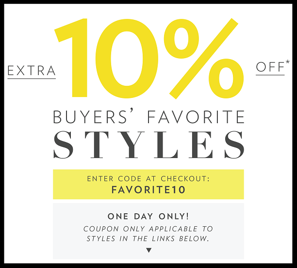 6PM ~ 10% OFF Buyers' Favorite Styles with promo code: FAVORITE10 (Ends 11:59 pm PST on 8/20/17 or until 60,000 shoppers have used the code) + Free shipping with $50 order or 2 items in cart!