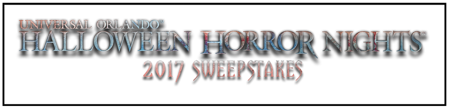 Enter for your chance  to win the  Halloween Horror Nights 2017 Sweepstakes!    Includes:    Round-trip airfare to Orlando    Ground transportation from airport to hotel    Universal Orlando Resort Accommodations     3-Day 3-Park-to-Park Tickets    2 Tickets for 2 Nights To Halloween Horror Nights 2017    Tickets to Halloween Horror Nights Scareactor Dining Experience     Entry to the Social Media Meet-up    (O pen only to legal residents of the fifty (50) United States of America and the District of Columbia, who as of the date of their entry into the Sweepstakes are eighteen (18) years of age or older.  E nds at 11:59 am ET on 9/1/17)