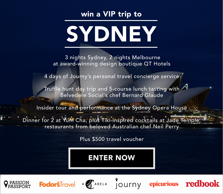 Enter for your chance to win the Ultimate Trip Down Under! WIN THE ULTIMATE AUSSIE TRAVEL EXPERIENCE!  PRIZE INCLUDES: 3 night stay at the QT Sydney Hotel, set within two of the city's most iconic historic buildings 2 night stay at the design-savvy QT Melbourne Hotel, located in city's elite fashion district 4 days of Journy's personal travel concierge service Truffle-hunting day trip and 5-course lunch tasting with Belvedere Social's chef Bernard Glaude Insider tour and performance at the Sydney Opera House Yum cha experience for two, plus cocktails at Jade Temple, from beloved Australian chef Neil Perry   $500 travel voucher (Open to anyone who is at least eighteen (18) years of age and has reached the age of majority in their jurisdiction of residence at the time of opt-in (19 in Alabama and Nebraska; 21 in Mississippi) and lives within the continental United States and has a valid email address. Ends 9/16/2017 at 11:59pm EDT.)