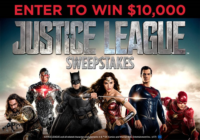Enter for a chance to win The Justice League 10,000 Sweepstakes! (One (1) grand prize winner will receive $10,000 cash in the form of a check. Open to legal residents of the United States (including the District of Columbia and Hawaii) and Canada (excludes Quebec residents. Ends 11/2/17 at 11:59:59pm ET)