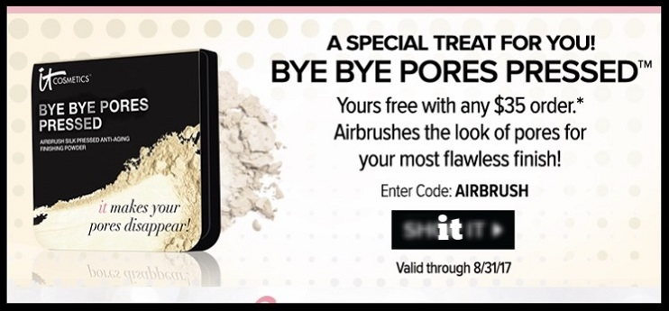 it cosmetics  ~ Free Bye Bye Pores Pressed with $35 purchase with promo code: AIRBRUSH (Ends 8/31) + 3 free samples with every order + Free shipping with $25 order