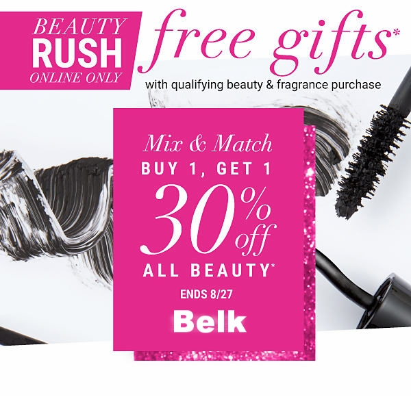 Belk ~ Beauty Rush ~  BUY 1, GET 1 30% OFF BEAUTY  (Ends 8/27 ~ Discounted item must be of equal or lesser value. Excludes Chanel) + Lots of GWPs + FREE 7-piece Clinique Gift with $28 Clinique purchase plus Bonus Clinique Gift with $55 Clinique purchase + Free shipping with any beauty order