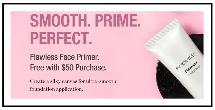 Prescriptives  ~ Free Flawless Face Primer ($32 value) with $50 purchase (Ends 8/25/2017 at 2:59 AM EST) + 2 free samples with any $25 purchase + Free shipping and returns