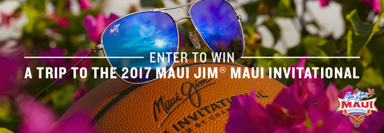 ENTER FOR YOUR CHANCE TO WIN!   You and a guest could enjoy a trip to paradise to attend the 2017 Maui Jim® Maui Invitational. This promises to be an exciting year for one of college basketball's premier tournaments.  Win a trip for two to one of our favorite islands  and attend the 2017 Maui Jim® Maui Invitational.  Our GRAND PRIZE trip includes:  Airfare and lodging for two.  Rental car.  Tickets to the 2017 Maui Jim® Maui Invitational.  Dining at Tommy Bahama.  Two pairs of Maui Jim® sunglasses.  Tommy Bahama Gift Card  Total value $11,450  (Open to legal residents of the fifty (50) United States and the District of Columbia, who are 21 years of age or older as of the date of entry.Ends September 12, 2017 at 11:59 p.m. ET)