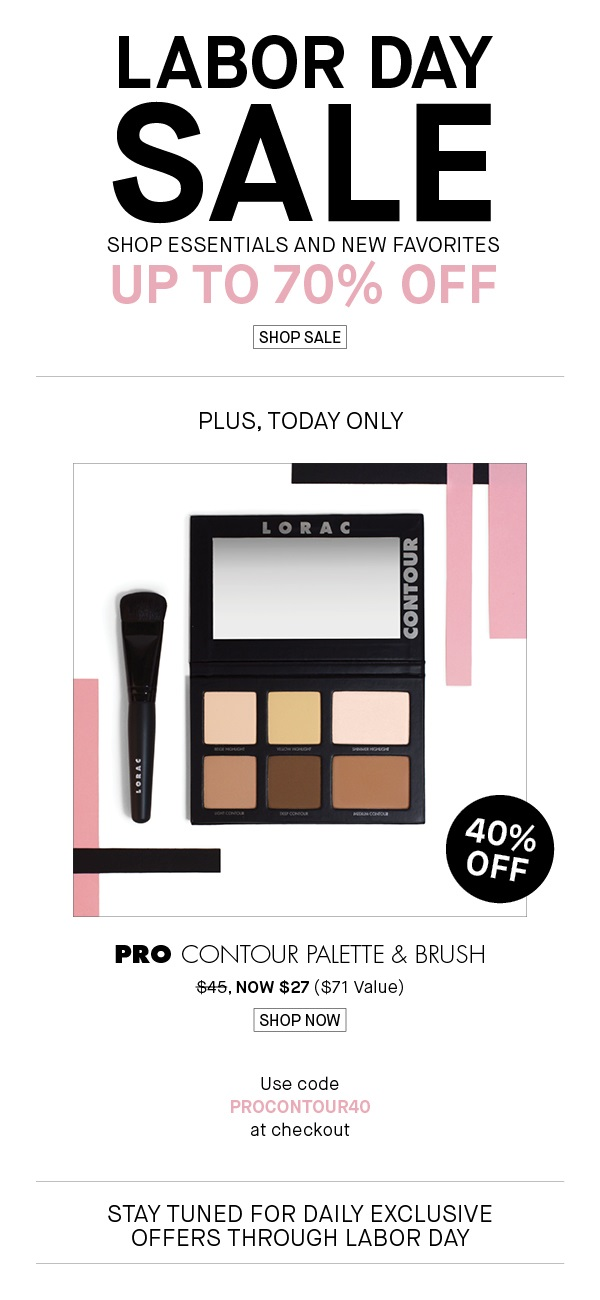 Lorac ~  Up to 70% Off Labor Day Sale  + 40% Off Daily Deal ~  Pro Contour Palette & Brush  was: $45 now: $27 with promo code: PROCONTOUR40 ($145 Value ~ Ends 8/29) + Free shipping