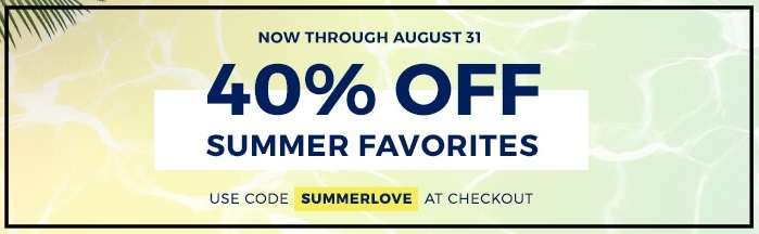 H2O+ ~ 40% Off Select Summer Favorites Products with promo code: SUMMERLOVE (Ends 8/31) + Free shipping with $50 order (You can spend $50 on the Summer Favorites, and with the 40% Off...your order is now $30...you'll still qualify for free shipping since your order was originally $50!)