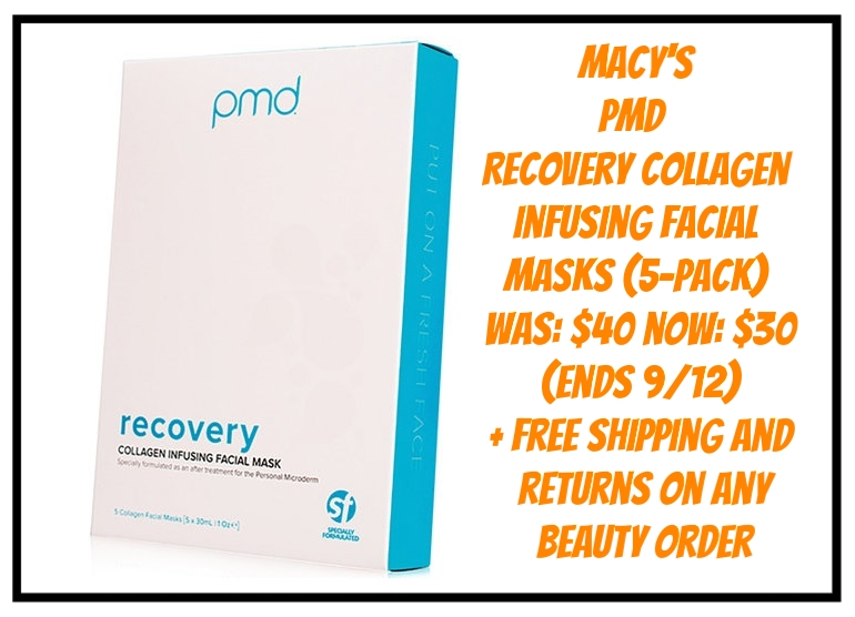 Macy's ~ pmd ~  Recovery Collagen Infusing Facial Masks  (5-pack) was: $40 now: $30 (Ends 9/12) + Receive A FREE Mystery Gift With Any $50 Online Beauty Purchase + Free shipping and returns on any beauty order  Their  anti-aging Collagen Infusing Facial Masks utilize ingredients to renew the skin after a Personal Microderm treatment. They are specially formulated as an after-treatment for the Personal Microderm to intensely hydrate and soothe the skin, minimizing the appearance of fine lines, wrinkles, and dark spots.