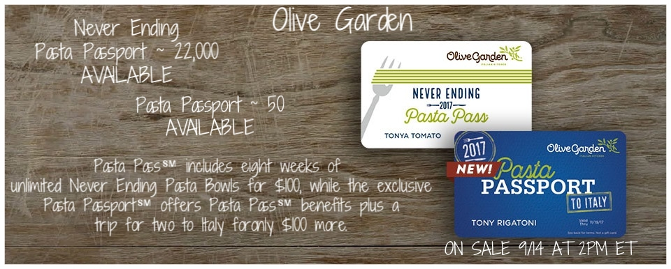 Olive Garden ~   IF YOU THINK THE  Pasta Pass℠   IS A BIG DEAL, PREPARE TO BE BLOWN AWAY.  Pasta Pass℠ includes eight weeks of unlimited Never Ending Pasta Bowls for $100, while the exclusive Pasta Passport℠ offers Pasta Pass℠ benefits plus a trip for two to Italy for only $100 more.