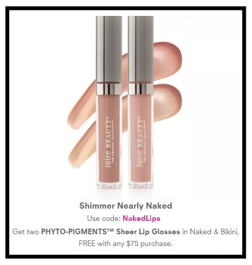 Juice Beauty  ~ Two  PHYTO-PIGMENTS™ Sheer Lip Glosses  in Naked & Bikini, FREE with any $75 order with promo code:  NakedLips + 1 free sample with every order + Free shipping with $30 order