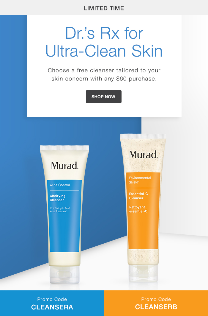 Murad  ~ Free Cleanser with $60 purchase with promo code: CLEANSERA or CLEANSERB (Ends 9/30 at 11:59 PT) + 3 free samples with every order + Free shipping