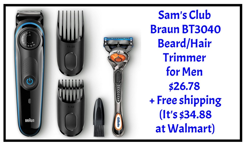 Sam's Club ~  Braun BT3040 Beard/Hair Trimmer for Men  $26.78 + Free shipping (It's $34.88 at  Walmart )