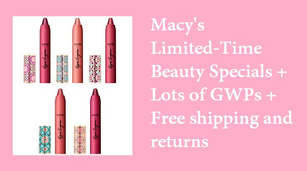 Macy's ~  Limited-Time Beauty Specials  + Lots Of GWPs + Free shipping and returns on any beauty order