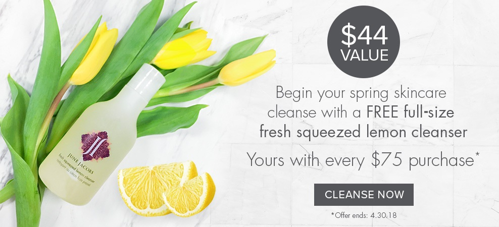 June Jacobs  ~ Free full-size Lemon Cleanser with any $75 purchase ($44 value ~ no promo code needed ~ ends 4/30) + Free samples with every order + Free shipping with $100 order