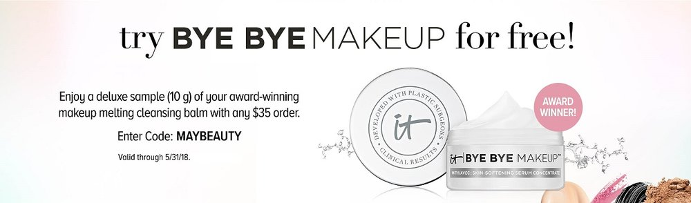IT Cosmetics  ~  FREE DELUXE SAMPLE with any $35 Purchase with promo code: MAYBEAUTY(Ends 5/31 at 11:59 p.m. ET.)+Free IT Girl Bag with any order + 3 free samples with any order + Free shipping with $25 order