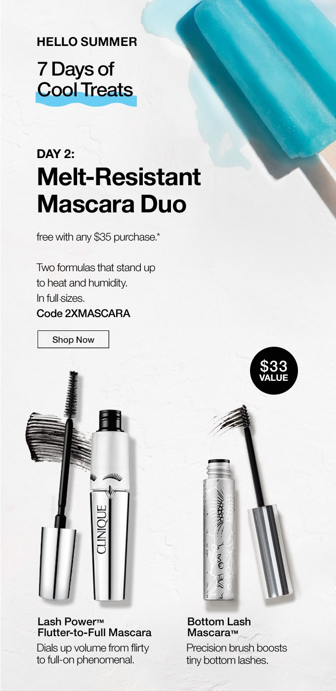 Clinique  ~ 7 Days of Cool Treats ~ Day 2: Free full-size Mascara Duo ($33 value) with $35 purchase with promo code: 2XMASCARA (Ends 5-29) + Free shipping with $50 order or become a Smart Rewards Member for free shipping on any order (It's free to  join )