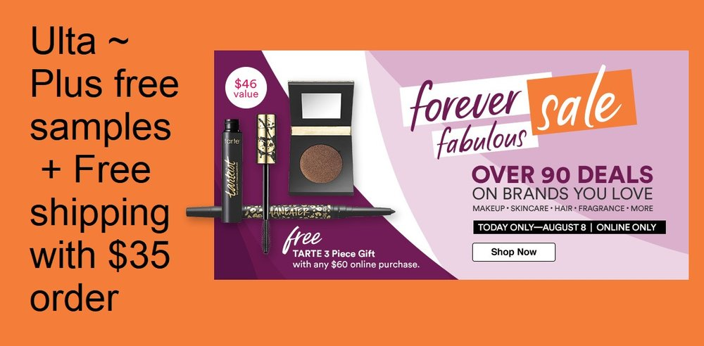 Ulta ~  Forever Fabulous Sale (Ends 8/8) + Free samples + Free shipping with $35 order