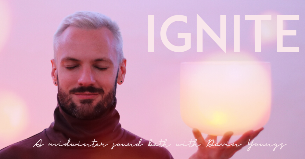 Ignite Your Light Yoga Workshop For >> Ignite A Midwinter Sound Bath River Bend Yoga