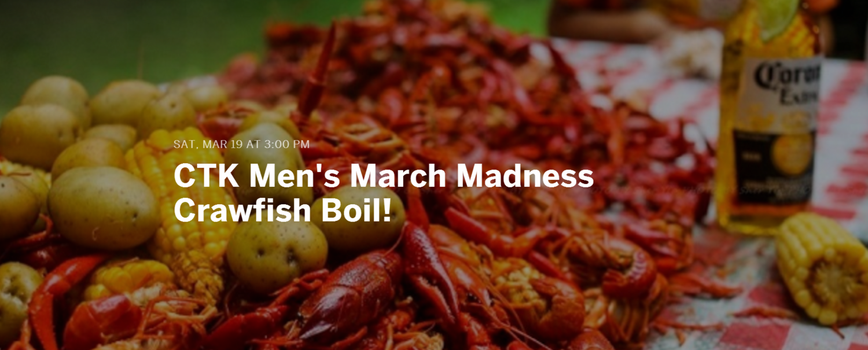 CTK Men's March Madness Crawfish Boil! — Kingsmen