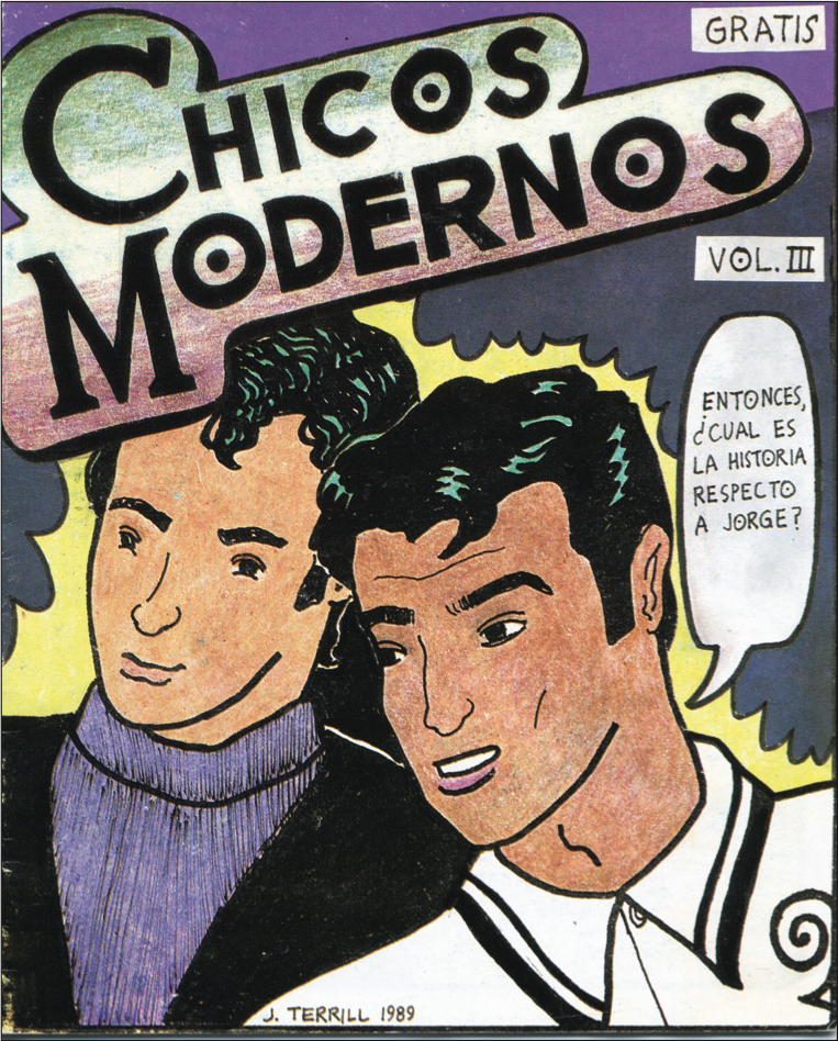 "Chicos Modernos- Written by Bill Green and Steve Munoz   Illustrations by Joey Terrill  1989  ""Terrill began to focus his political energies on producing work for the Chicano/Latino gay community. In 1989 he began work on Chicos Modernos, a Spanish-language AIDS educational comic book targeted to Latino men who have sex with other men, which was distributed at gay bars throughout California along with condom giveaways""     BEING AND BELONGING: JOEY TERRILL'S PERFORMANCE OF POLITICS RICHARD T. RODRÍGUEZ"