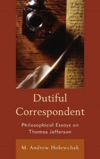 books of interest thomas jefferson heritage society dutiful correspondent philosophical essays on thomas jefferson