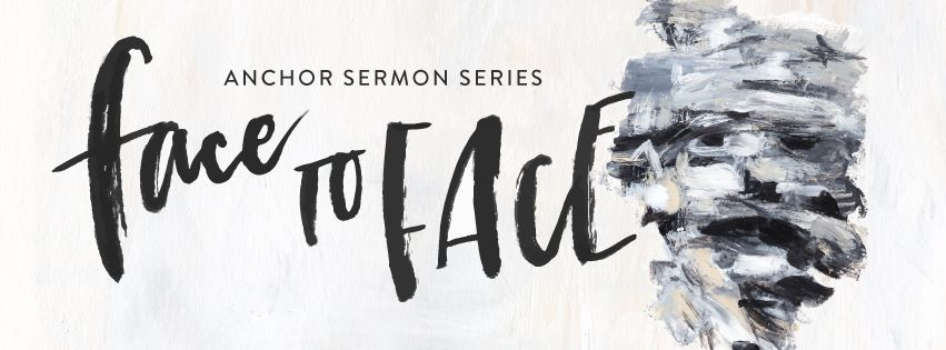 Face to Face  - Encounters with Jesus all throughout the Bible