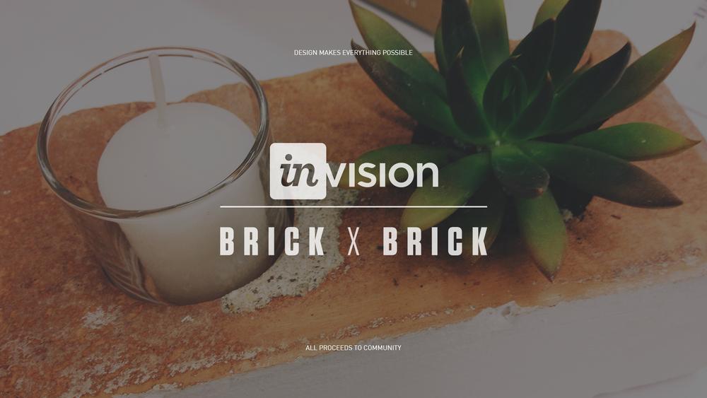 Invision | Brick X Brick