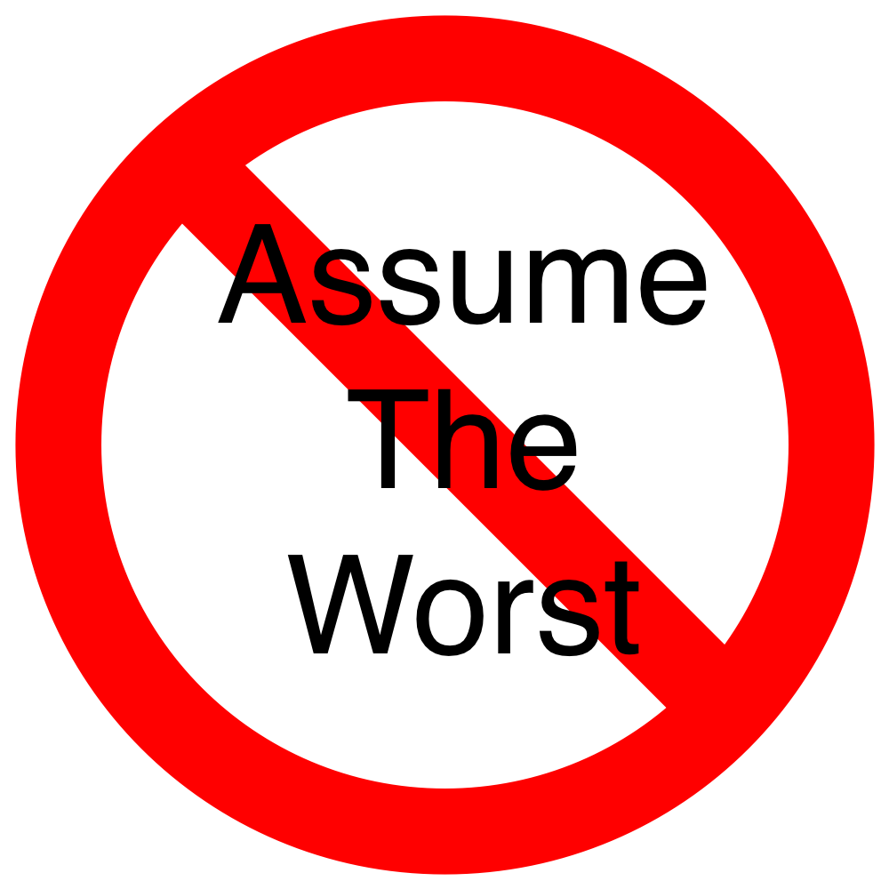 Image result for assume the worst