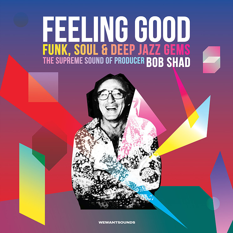 FEELING GOOD FUNK, SOUL & DEEP JAZZ GEMS THE SUPREME SOUND OF PRODUCER BOB SHAD