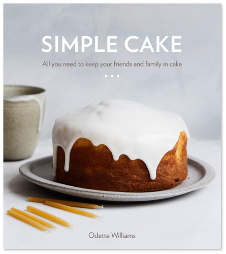 Reprinted with permission from Simple Cake by Odette Williams, copyright © 2019. Photographs by Nicole Franzen. Published by Ten Speed Press, a division of Penguin Random House, Inc.