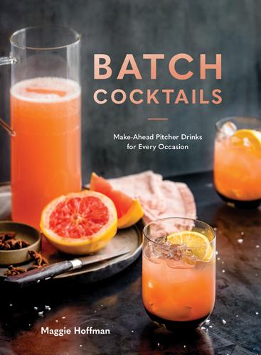 Batch Cocktails by Maggie Hoffman.jpg