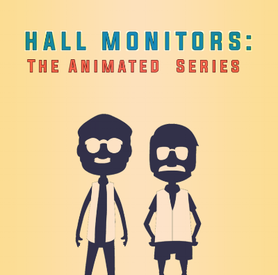 "The poster for ""Hall Monitors."" Coming soon!"